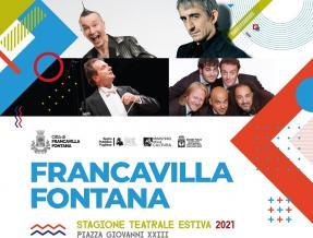 FRANCAVILLA FONTANA STAGIONE TEATRALE ESTIVA 2021